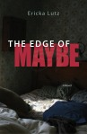 Cover image for Ericka Lutz's novel, The Edge of Maybe
